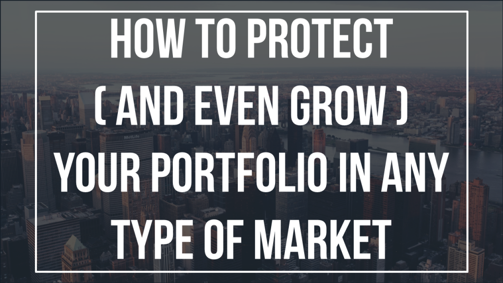 How To Protect (And Even Grow) Your Portfolio