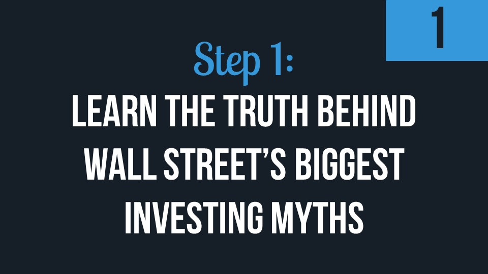 Step 1: Learn The Truth Behind Wall Street's Biggest Myths