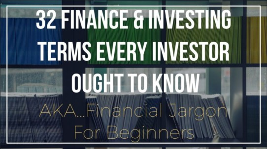 32 Finance & Investing Terms Every Investor Ought To Know