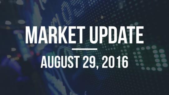Market Update – August 29, 2016